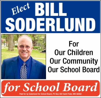 Elect Bill Soderlund for Our Children Our Community Our School Board
