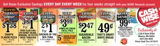 Get these Exclusive Savings Every Day Every Week