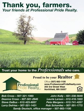 Thank you, farmers. Your friends at Professional Pride Realty