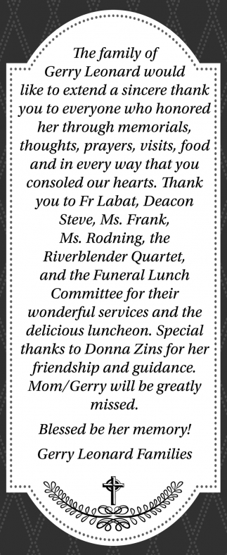 The family of Gerry Leonard would like to extend a sincere thank you to everyone who honored her through memorials