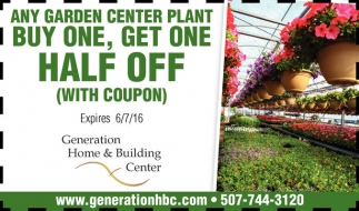 ANY GARDEN CENTER PLANT BUY ONE, GET ONE HALF OFF (WITH COUPON)