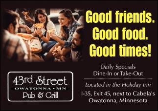 Good friends. Good food. Good times!