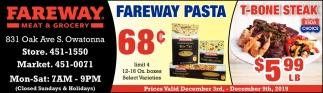 FarewayPasta 68¢   T-Bone Steak $5.99lb