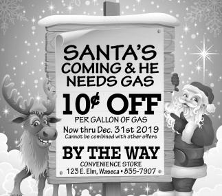 Santa's coming & He Need Gas - 10¢ Ogg