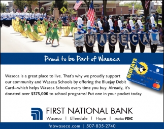 We always put your First! Proud to be Part of Waseca