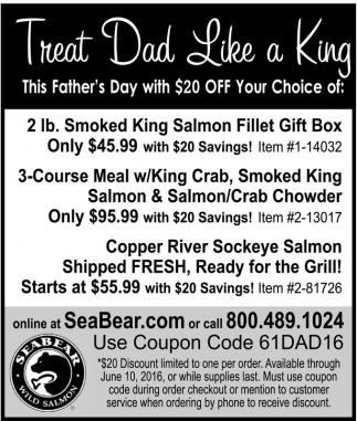 Treat Dad Like a King