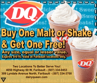 Buy One Malt or Shake and Get One Free!