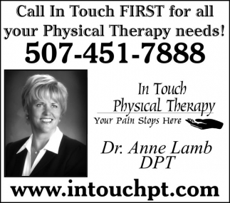 Call In Touch FIRST for all your Physical Therapy needs!