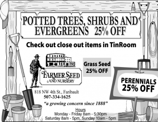 POTTED TREES, SHRUBS AND EVERGREENS 25% OFF