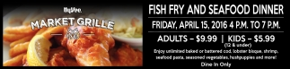FISH FRY AND SEAFOOD DINNER