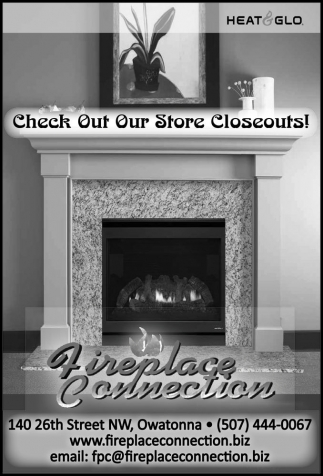 Check Out Our Store Closeuts!, Fireplace Connection, Owatonna, MN