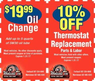 $19.99 Oil Change / 10% off thermostat replacement, Wholesale Tire, Faribault, MN