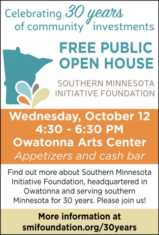 FREE PUBLIC OPEN HOUSE, Southern Minnesota Initiative Foundation, Owatonna, MN