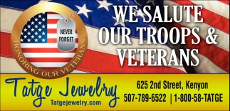 We Salute our Troops and Veterans, Tatge Jewelry, Kenyon, MN
